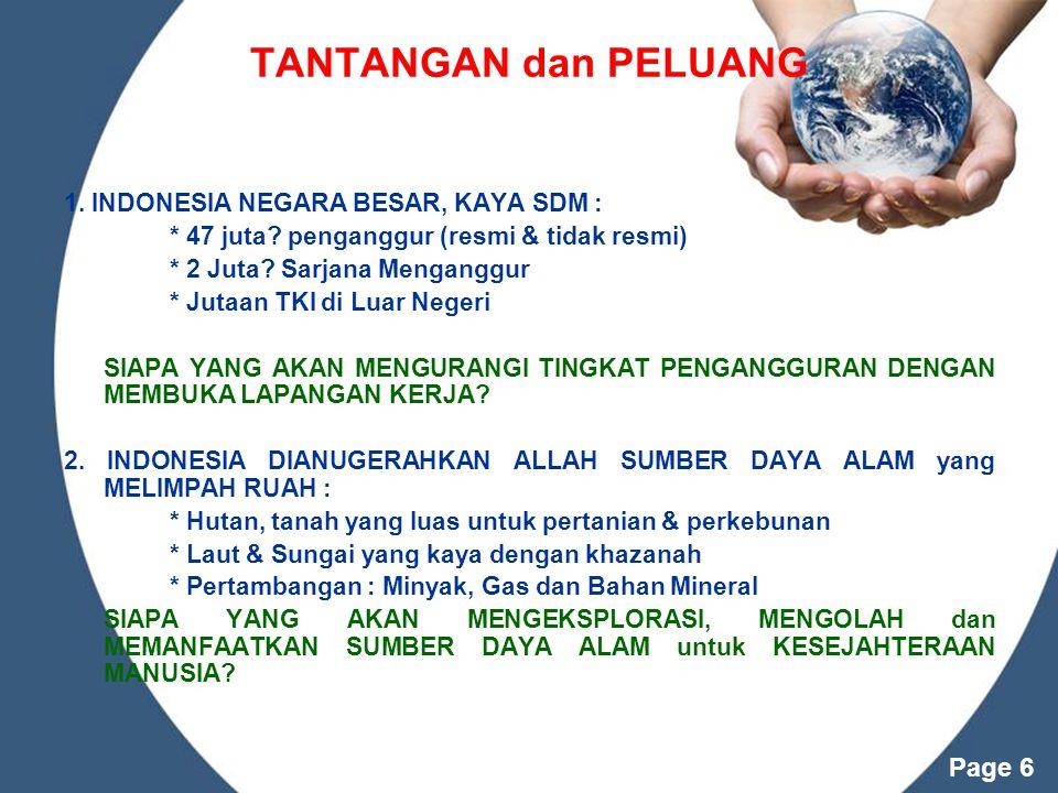 TANTANGAN dan PELUANG 1. INDONESIA NEGARA BESAR, KAYA SDM :
