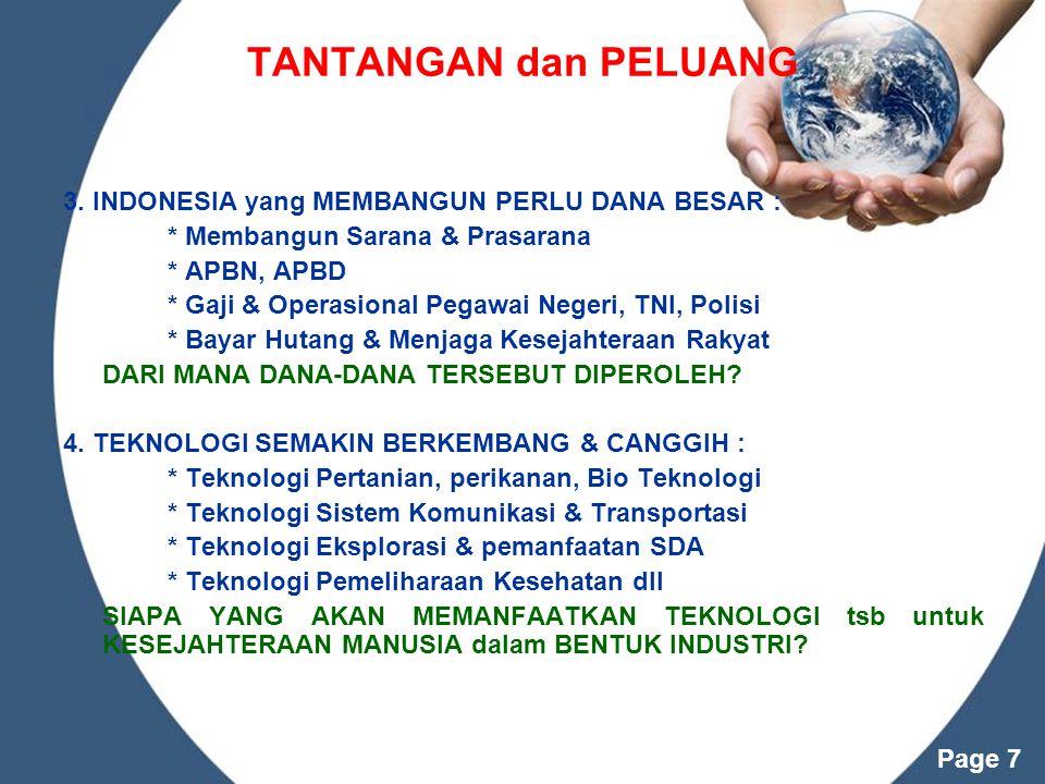 TANTANGAN dan PELUANG 3. INDONESIA yang MEMBANGUN PERLU DANA BESAR :