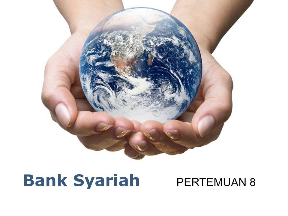 Bank Syariah PERTEMUAN 8