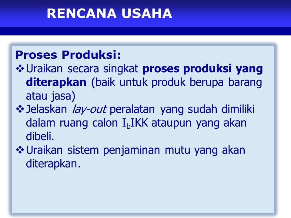 RENCANA USAHA Proses Produksi: