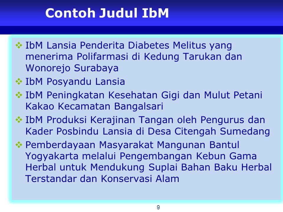 Contoh Judul IbM IbM Lansia Penderita Diabetes Melitus yang menerima Polifarmasi di Kedung Tarukan dan Wonorejo Surabaya.