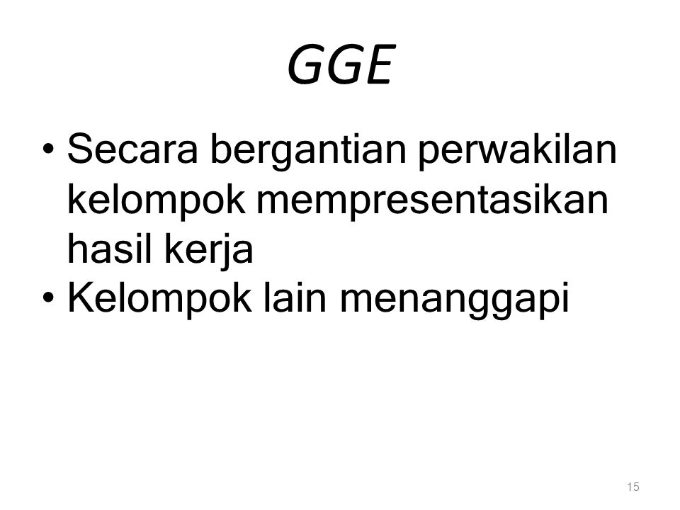 GGE Secara bergantian perwakilan kelompok mempresentasikan hasil kerja