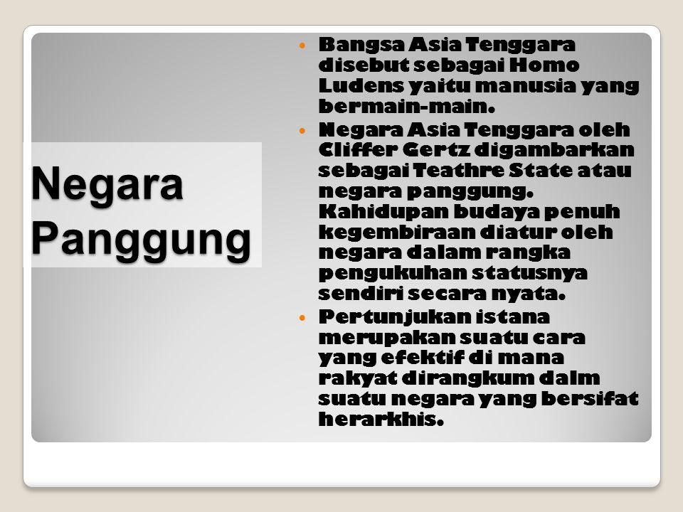 Bangsa Asia Tenggara disebut sebagai Homo Ludens yaitu manusia yang bermain-main.