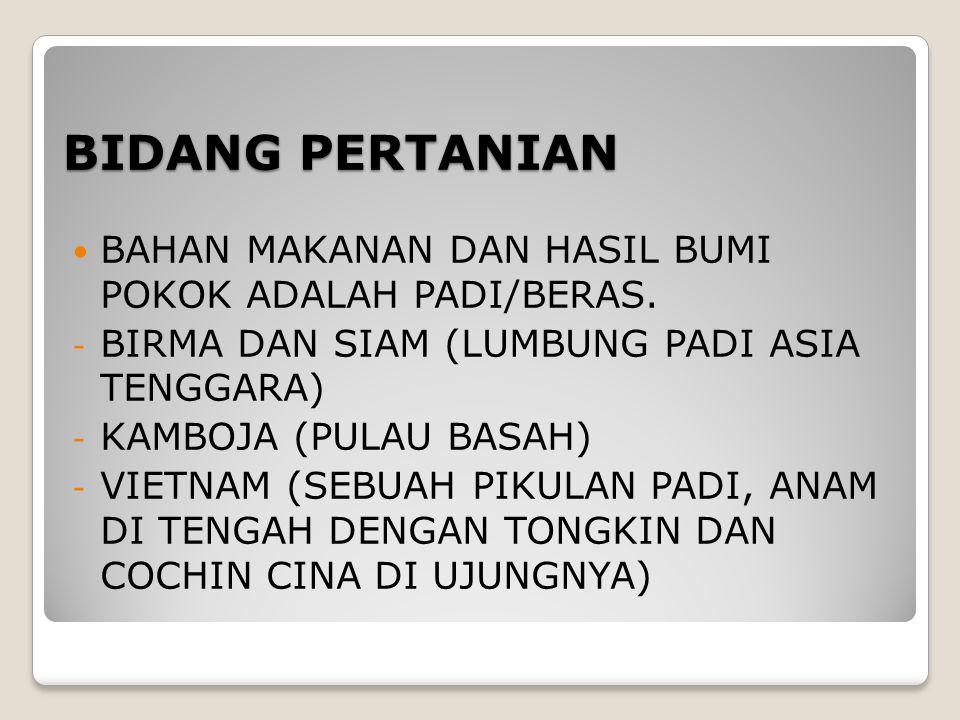 BIDANG PERTANIAN BAHAN MAKANAN DAN HASIL BUMI POKOK ADALAH PADI/BERAS.