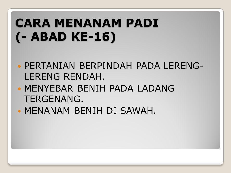 CARA MENANAM PADI (- ABAD KE-16)