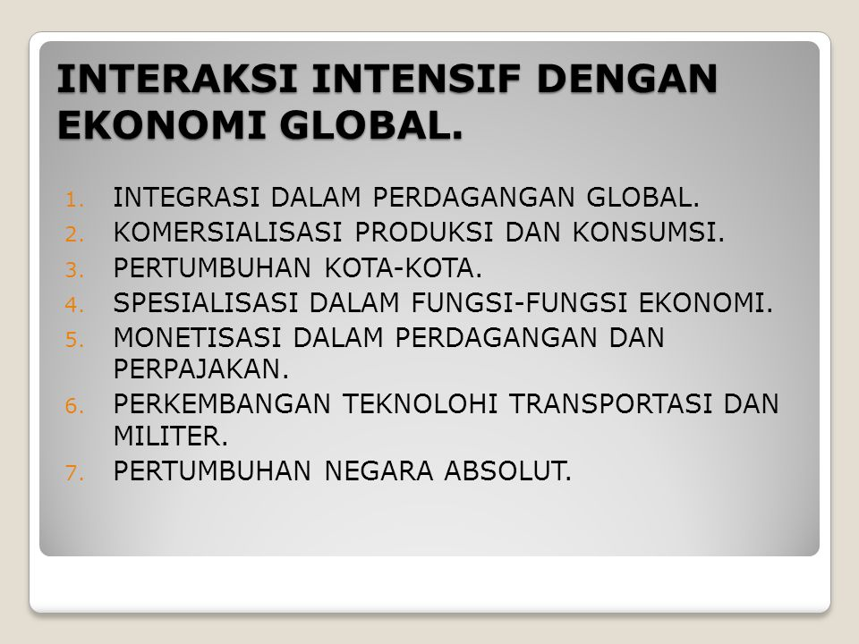 INTERAKSI INTENSIF DENGAN EKONOMI GLOBAL.