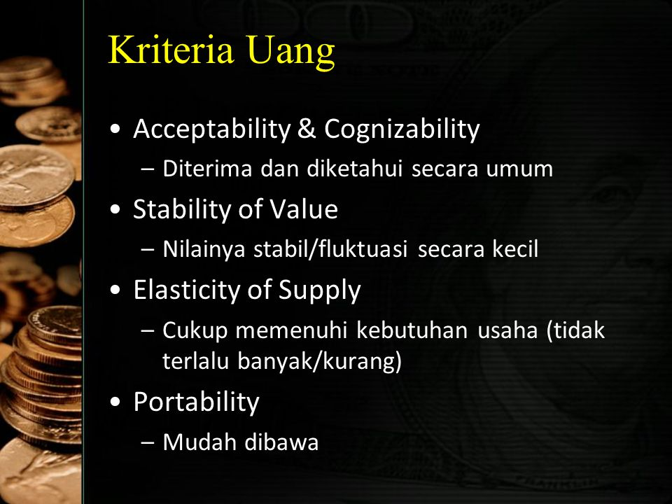 Kriteria Uang Acceptability & Cognizability Stability of Value