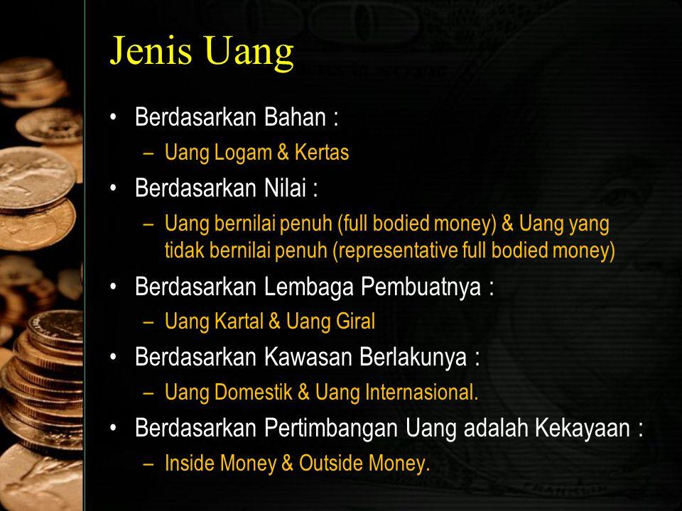 Jenis Uang Berdasarkan Bahan : Berdasarkan Nilai :