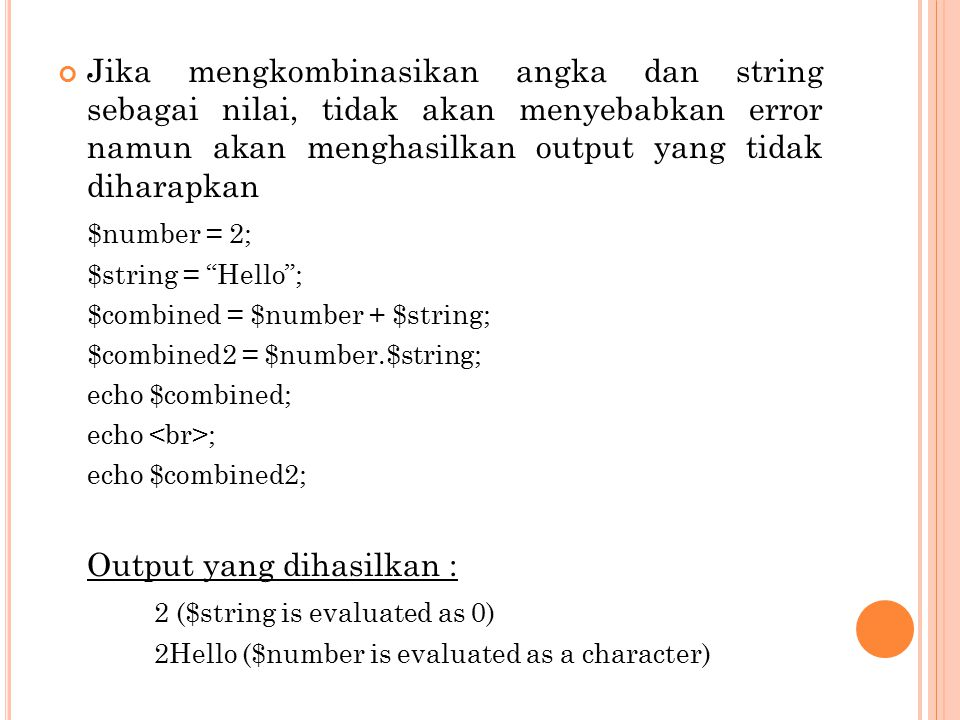 Output yang dihasilkan : 2 ($string is evaluated as 0)