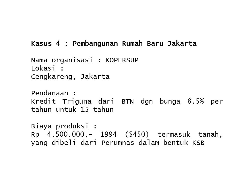 Kasus 4 : Pembangunan Rumah Baru Jakarta