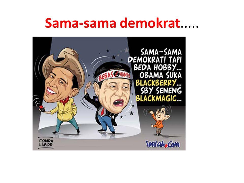 Sama-sama demokrat.....