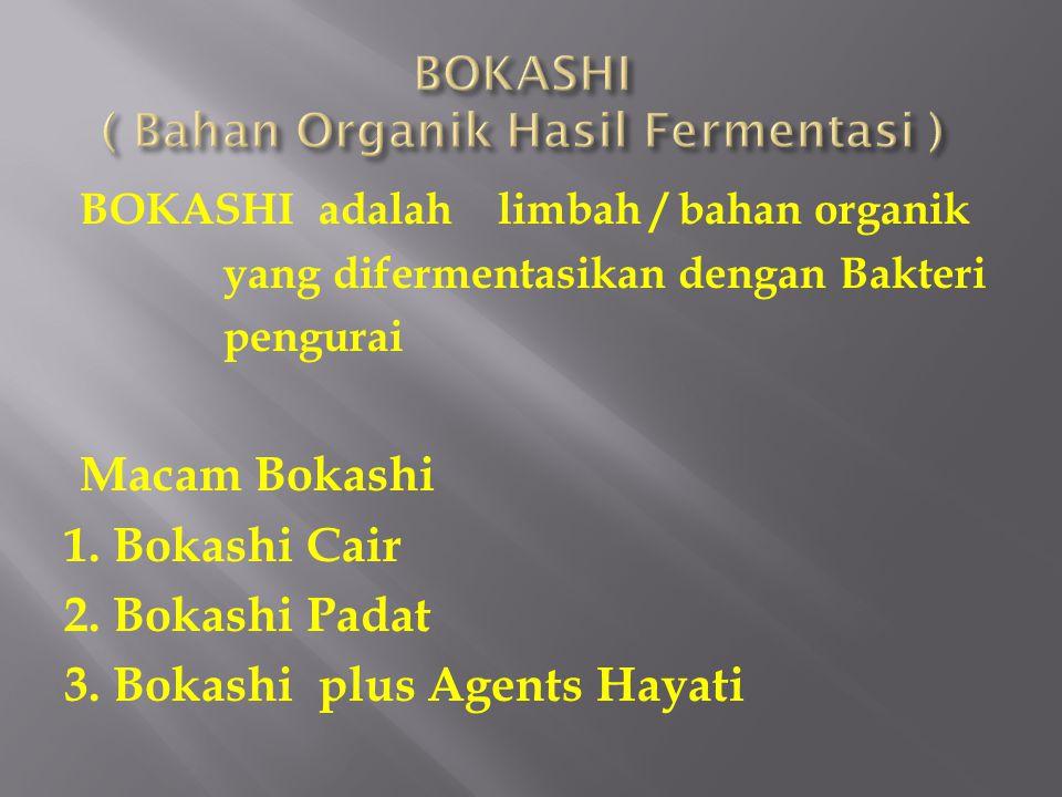BOKASHI ( Bahan Organik Hasil Fermentasi )