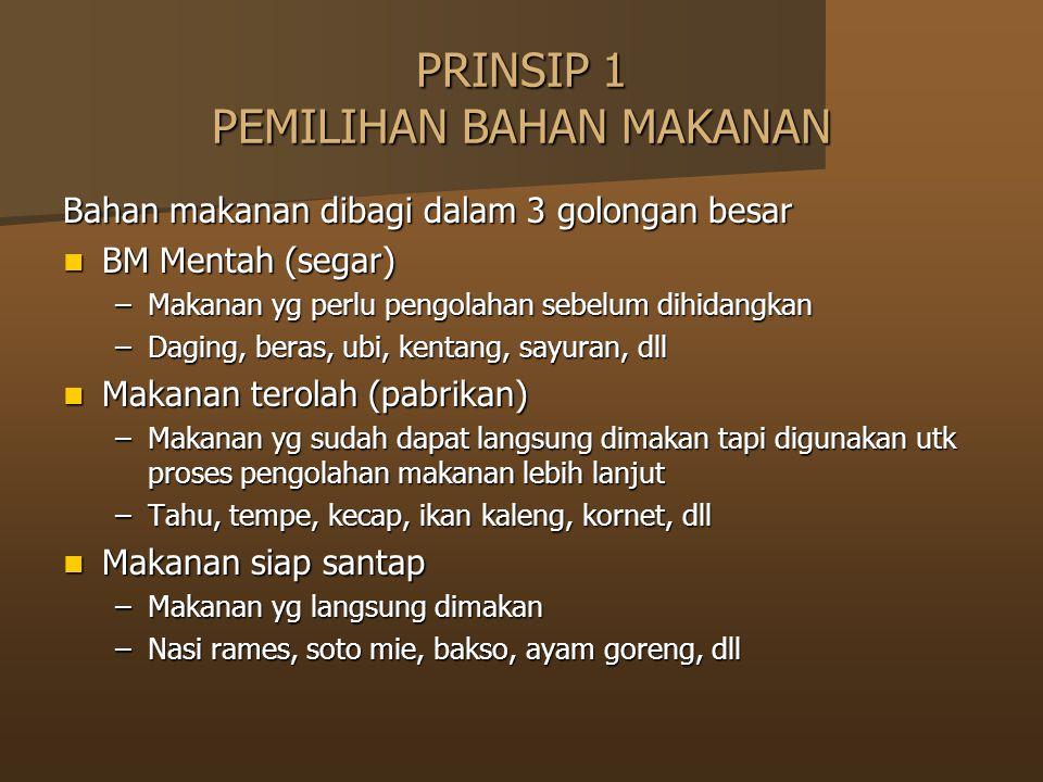 PRINSIP 1 PEMILIHAN BAHAN MAKANAN
