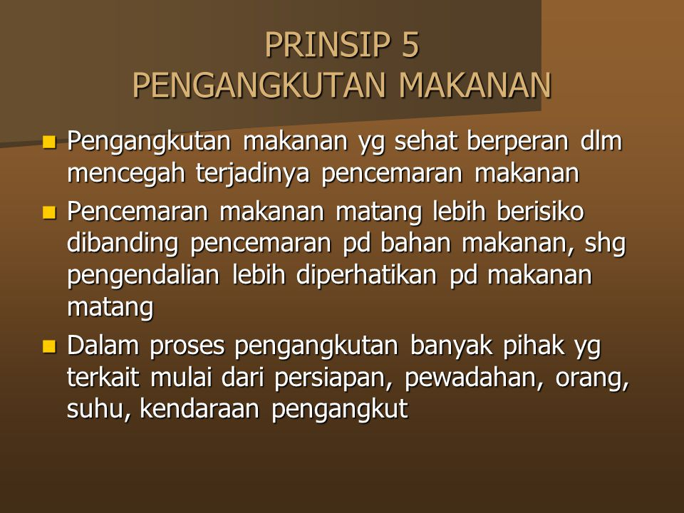 PRINSIP 5 PENGANGKUTAN MAKANAN