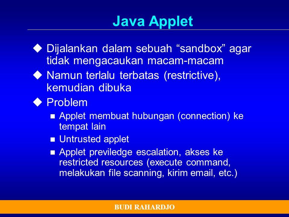 Java Applet Dijalankan dalam sebuah sandbox agar tidak mengacaukan macam-macam. Namun terlalu terbatas (restrictive), kemudian dibuka.
