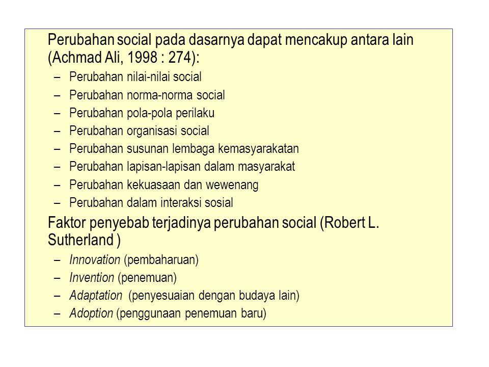 Faktor penyebab terjadinya perubahan social (Robert L. Sutherland )
