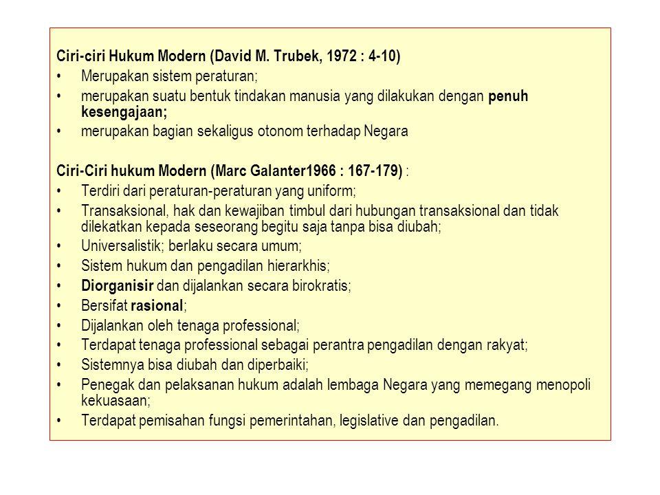 Ciri-ciri Hukum Modern (David M. Trubek, 1972 : 4-10)