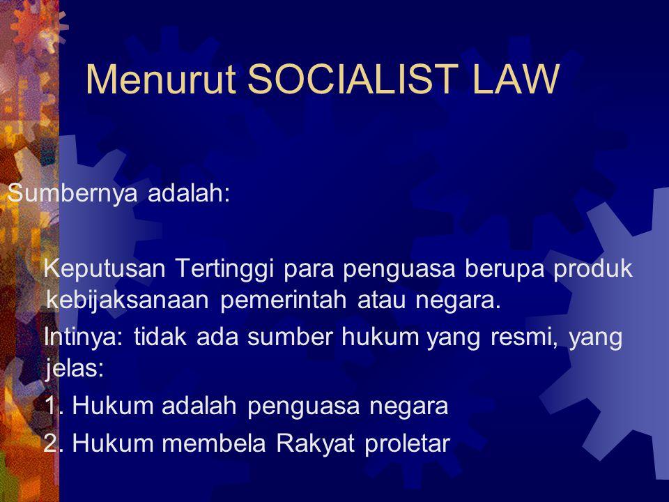 Menurut SOCIALIST LAW Sumbernya adalah:
