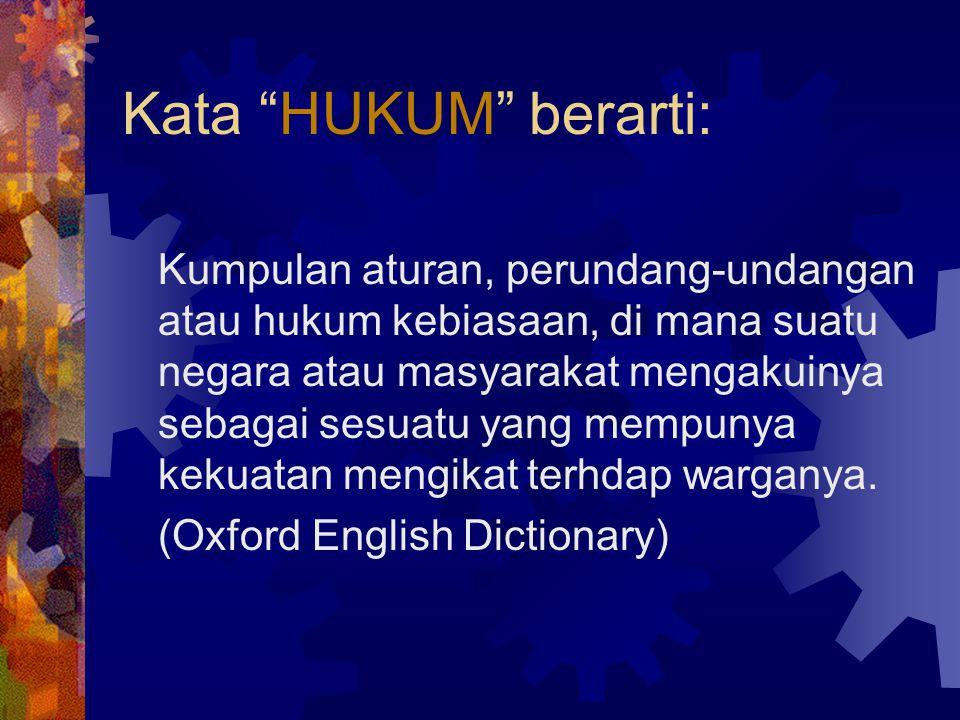 Kata HUKUM berarti: