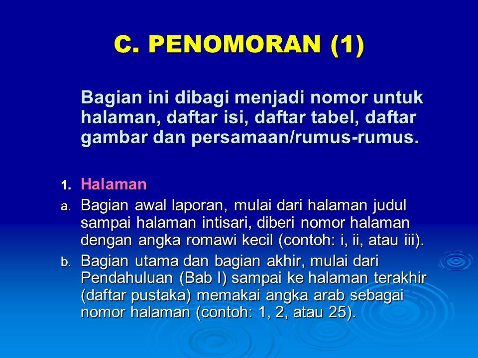 C. PENOMORAN (1) Bagian ini dibagi menjadi nomor untuk halaman, daftar isi, daftar tabel, daftar gambar dan persamaan/rumus-rumus.