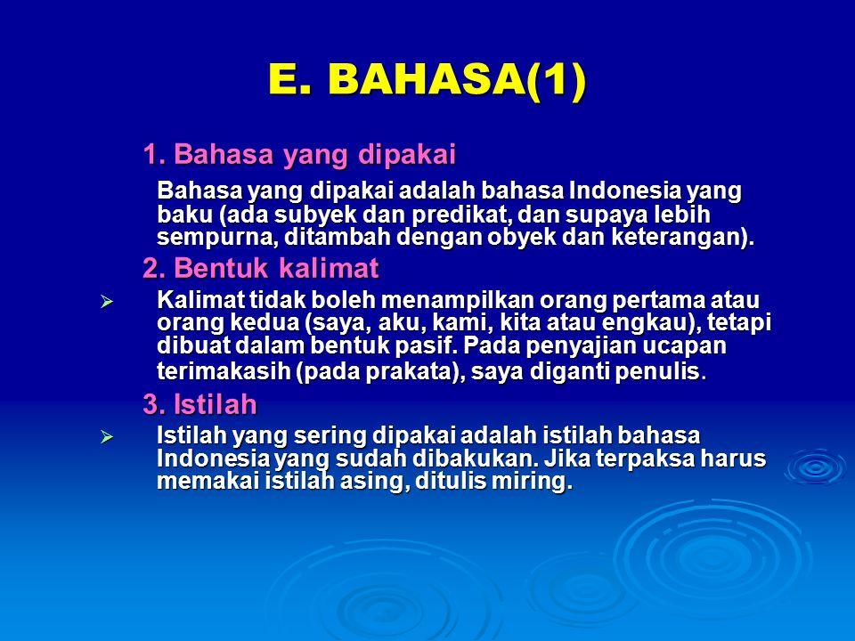 E. BAHASA(1) 1. Bahasa yang dipakai