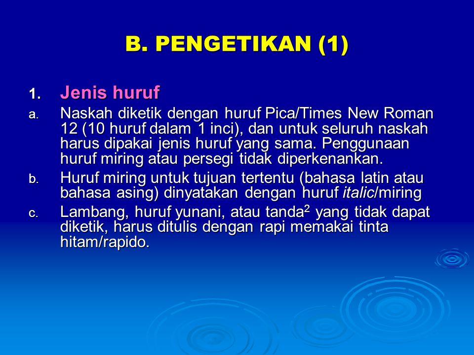 B. PENGETIKAN (1) Jenis huruf