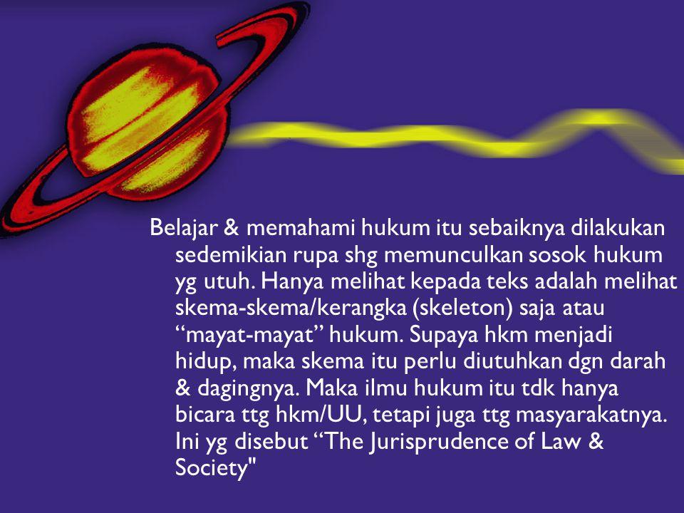 Belajar & memahami hukum itu sebaiknya dilakukan sedemikian rupa shg memunculkan sosok hukum yg utuh.