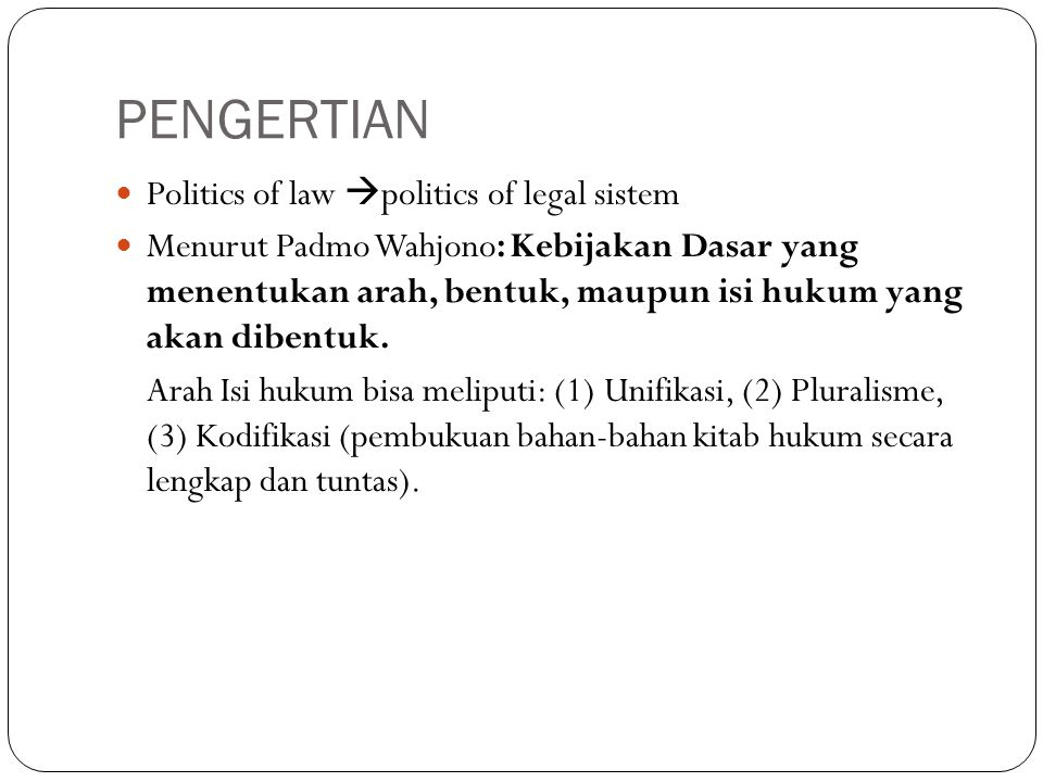 PENGERTIAN Politics of law politics of legal sistem