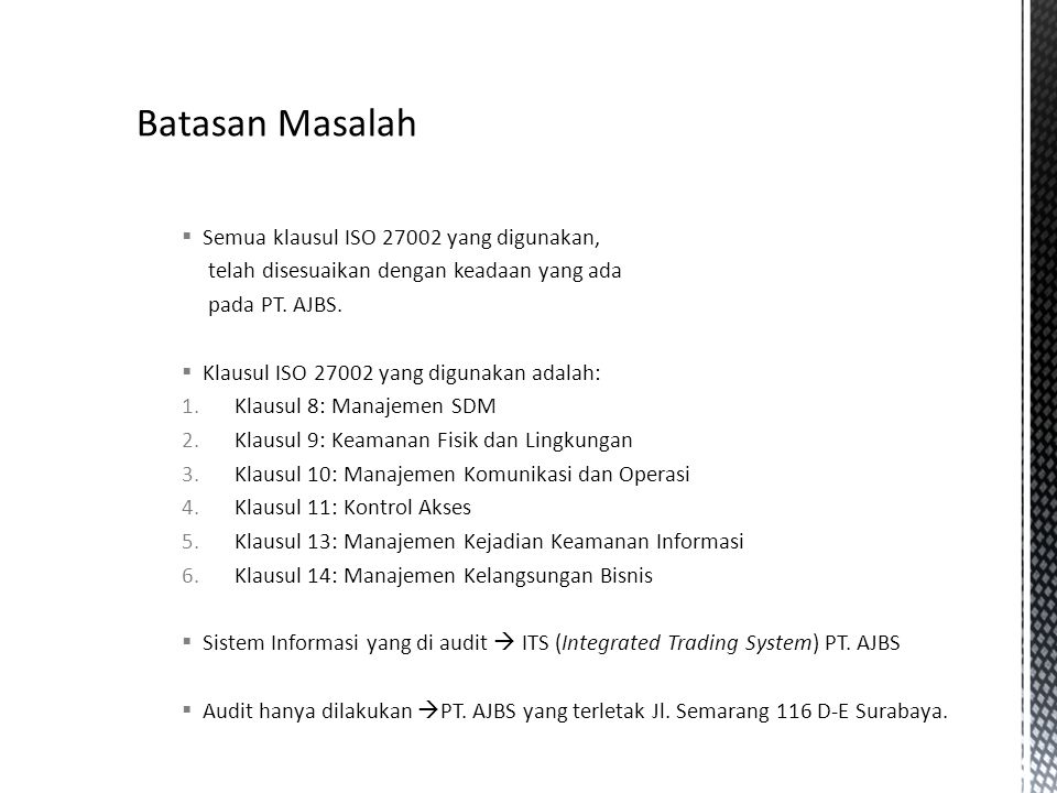 Batasan Masalah Semua klausul ISO 27002 yang digunakan,
