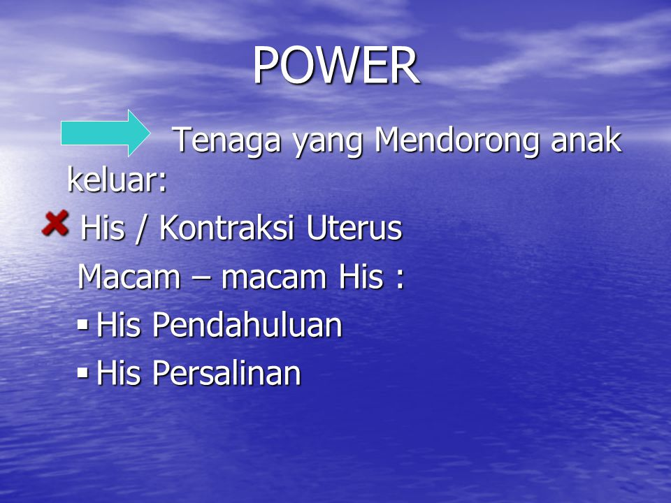 POWER His / Kontraksi Uterus Macam – macam His : His Pendahuluan