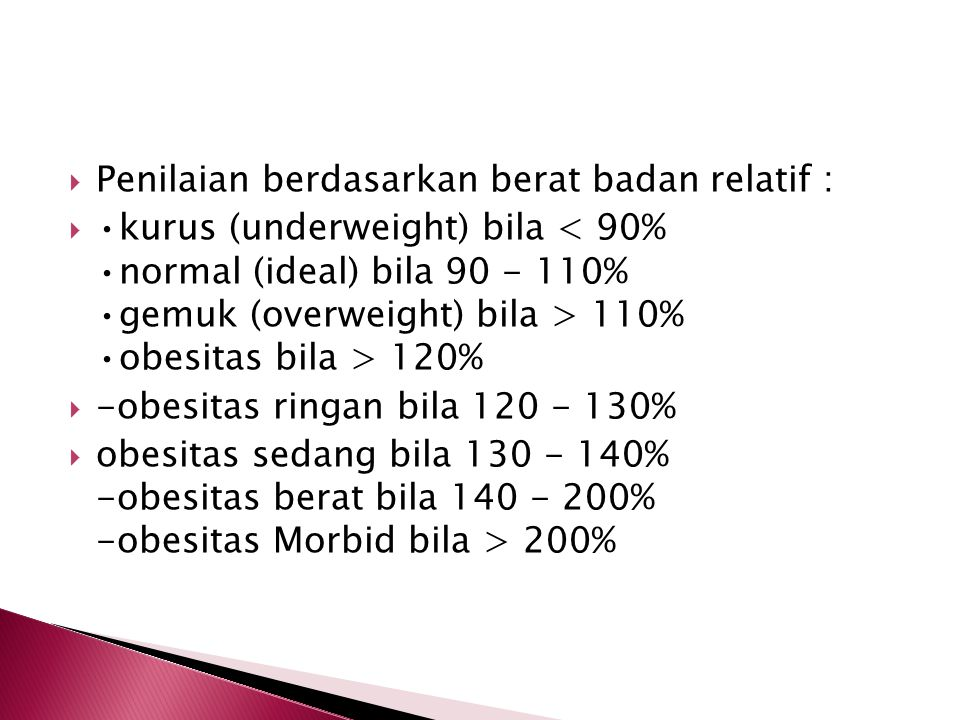 Penilaian berdasarkan berat badan relatif :