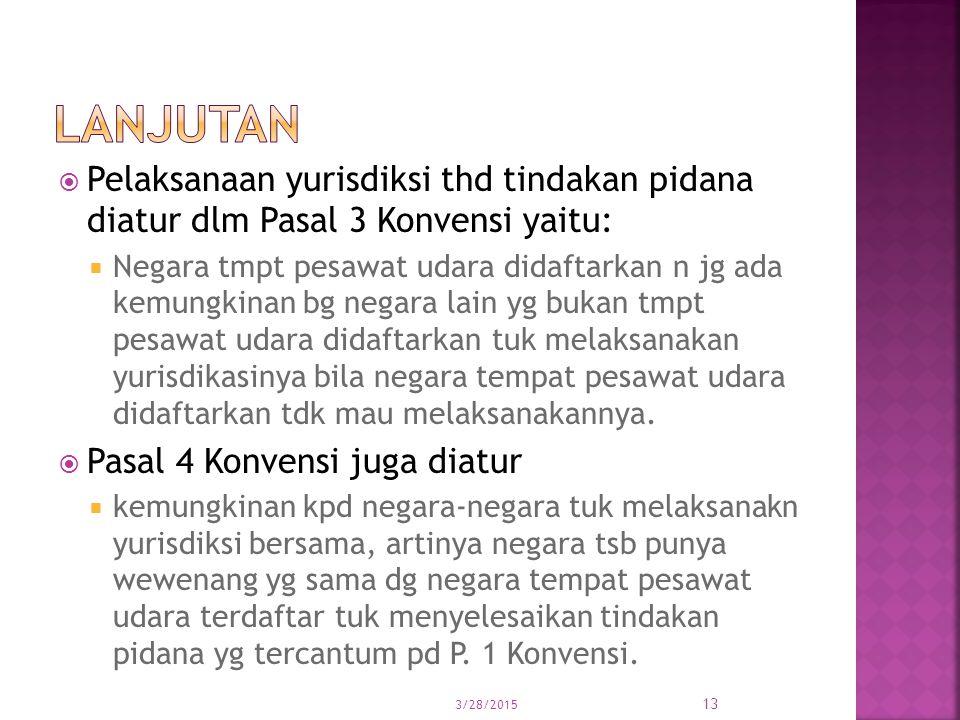lanjutan Pelaksanaan yurisdiksi thd tindakan pidana diatur dlm Pasal 3 Konvensi yaitu:
