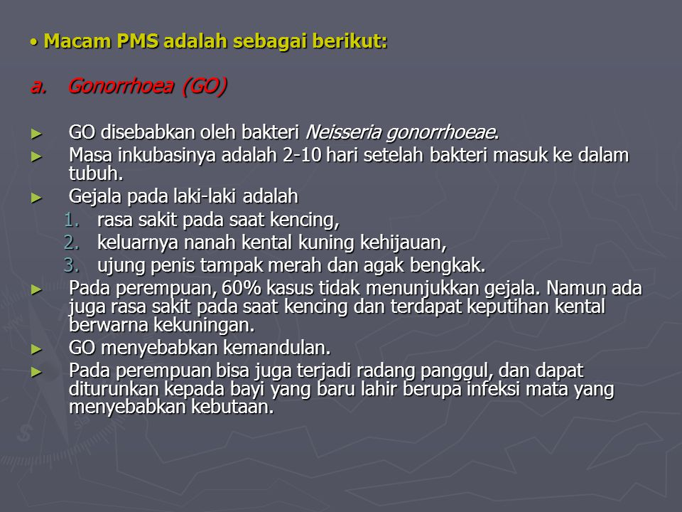 Macam PMS adalah sebagai berikut: