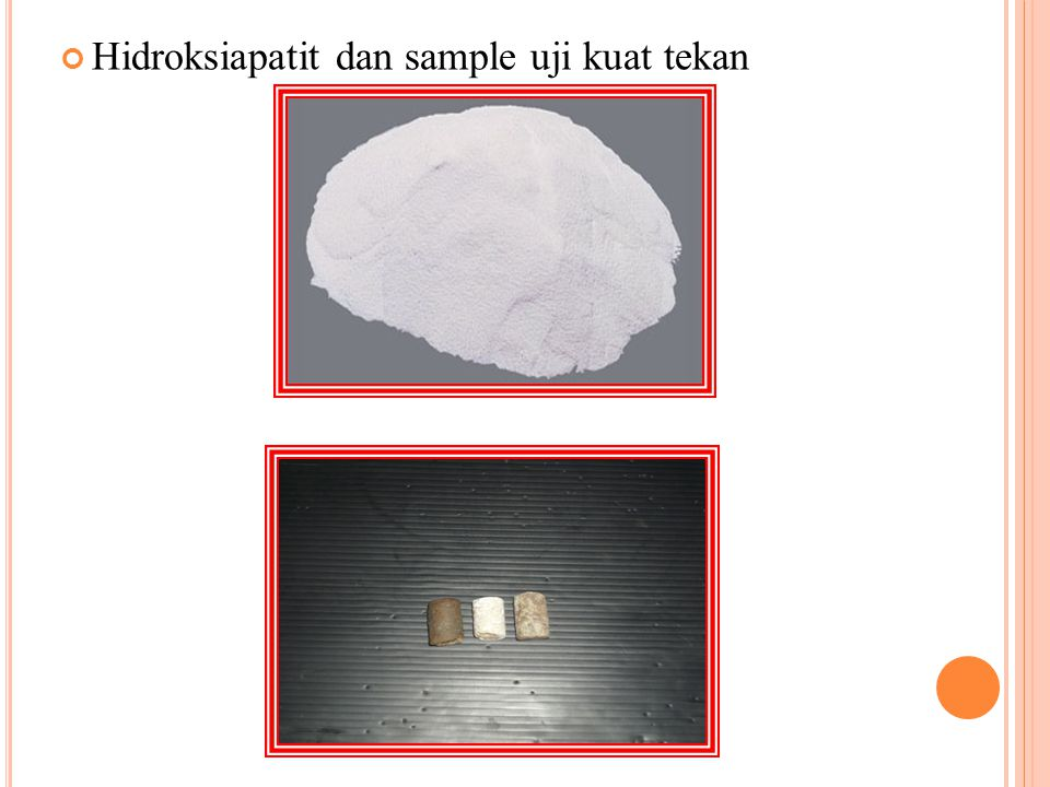 Hidroksiapatit dan sample uji kuat tekan