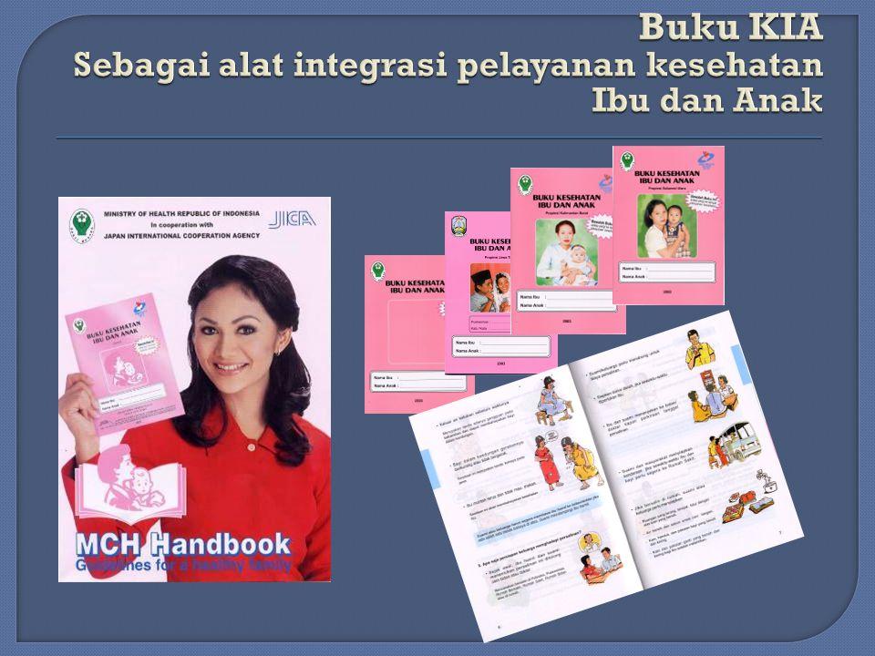 Buku KIA Sebagai alat integrasi pelayanan kesehatan Ibu dan Anak