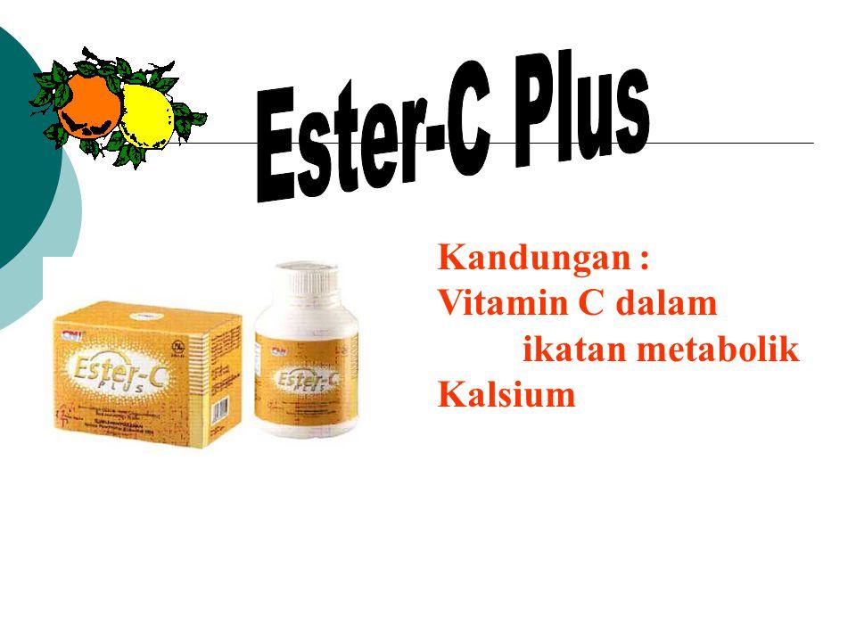 Kandungan : Vitamin C dalam ikatan metabolik Kalsium