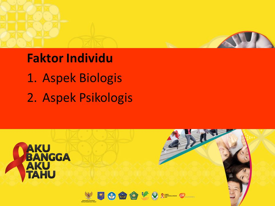 Faktor Individu Aspek Biologis Aspek Psikologis