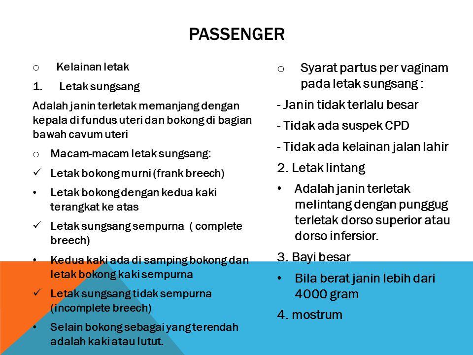 Passenger Syarat partus per vaginam pada letak sungsang :