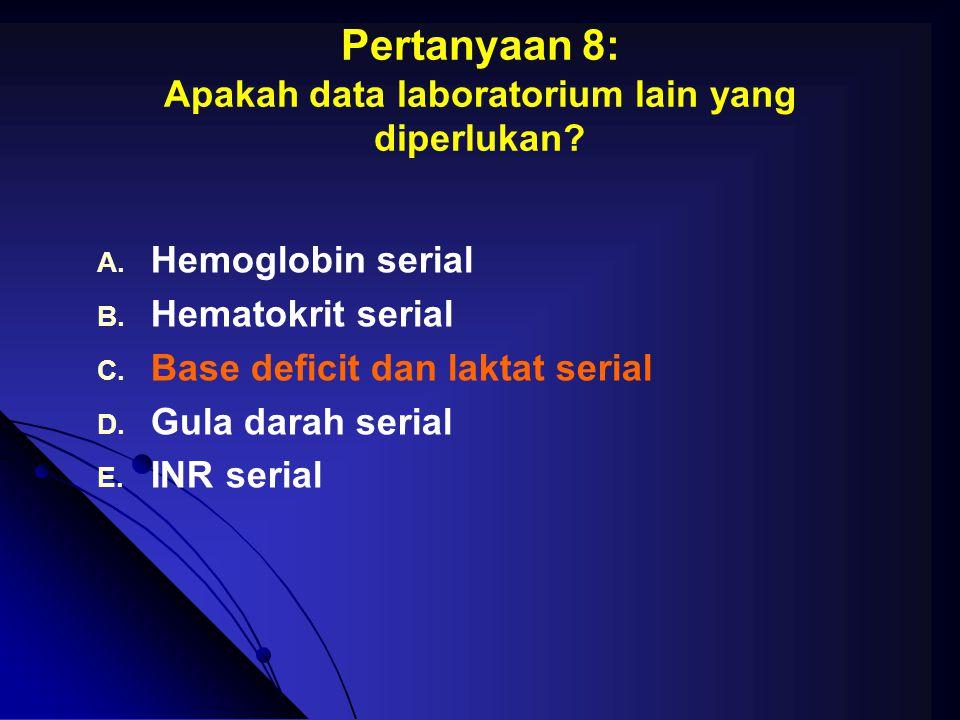 Pertanyaan 8: Apakah data laboratorium lain yang diperlukan