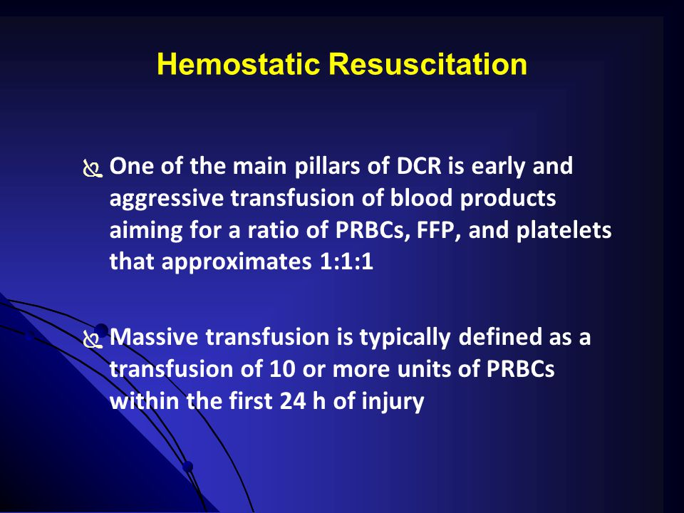 Hemostatic Resuscitation