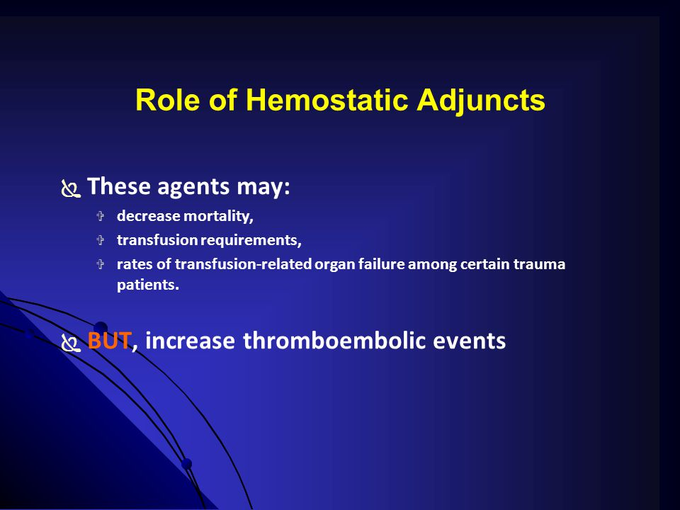 Role of Hemostatic Adjuncts