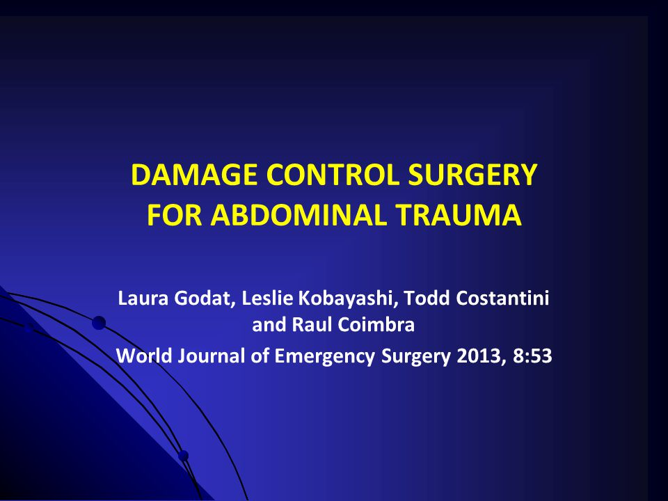 DAMAGE CONTROL SURGERY FOR ABDOMINAL TRAUMA