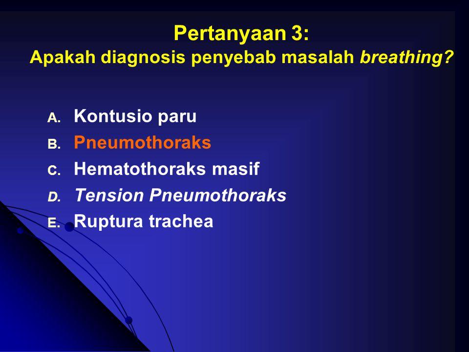 Pertanyaan 3: Apakah diagnosis penyebab masalah breathing