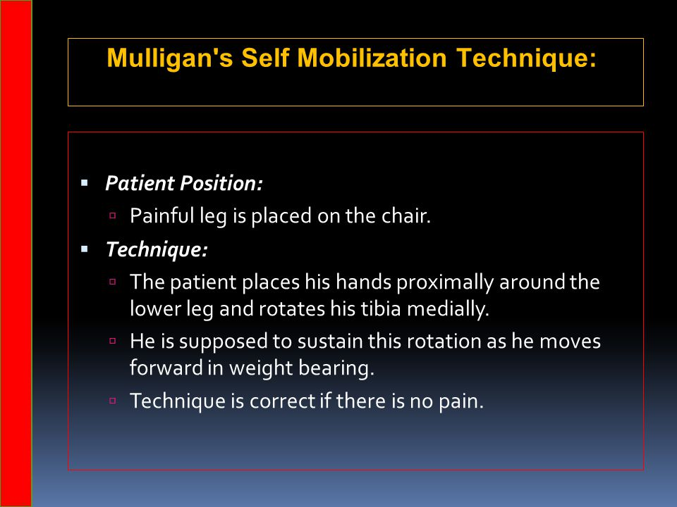 Mulligan s Self Mobilization Technique: