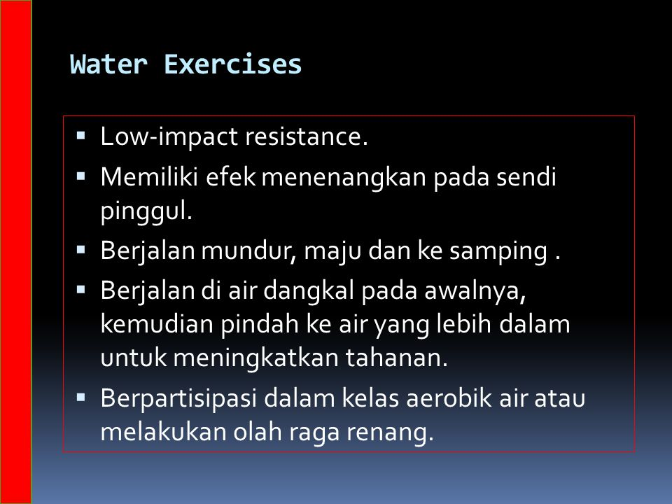 Water Exercises Low-impact resistance.