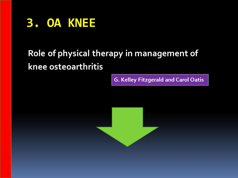 3. OA KNEE Role of physical therapy in management of knee osteoarthritis G.