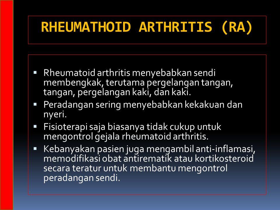RHEUMATHOID ARTHRITIS (RA)