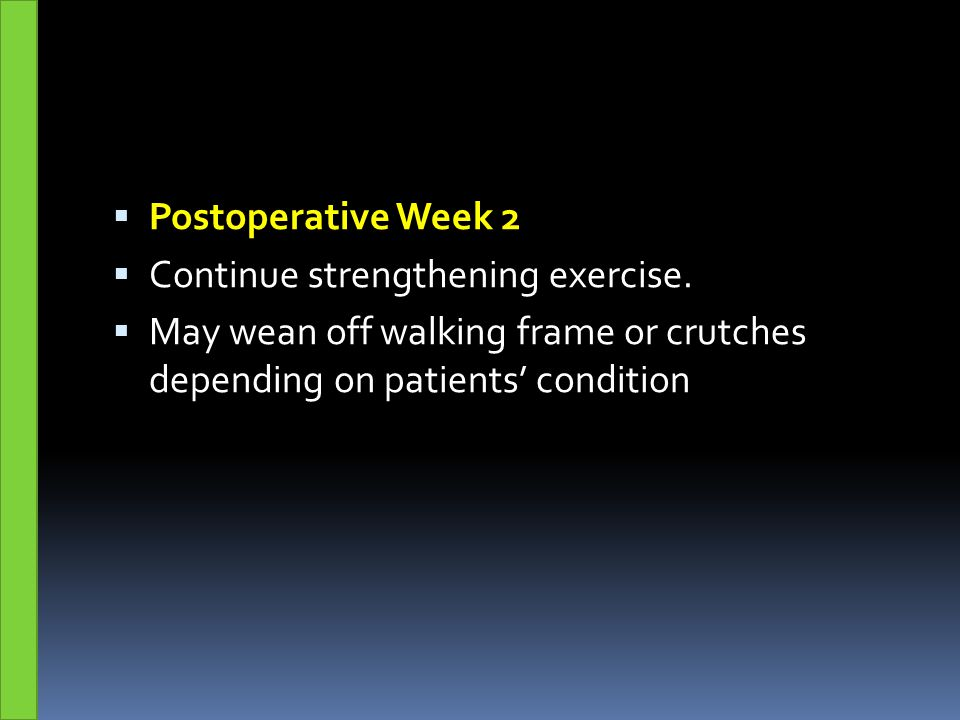 Postoperative Week 2 Continue strengthening exercise.