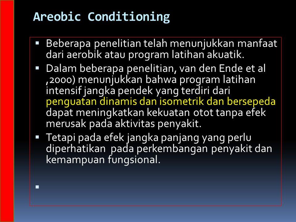 Areobic Conditioning Beberapa penelitian telah menunjukkan manfaat dari aerobik atau program latihan akuatik.
