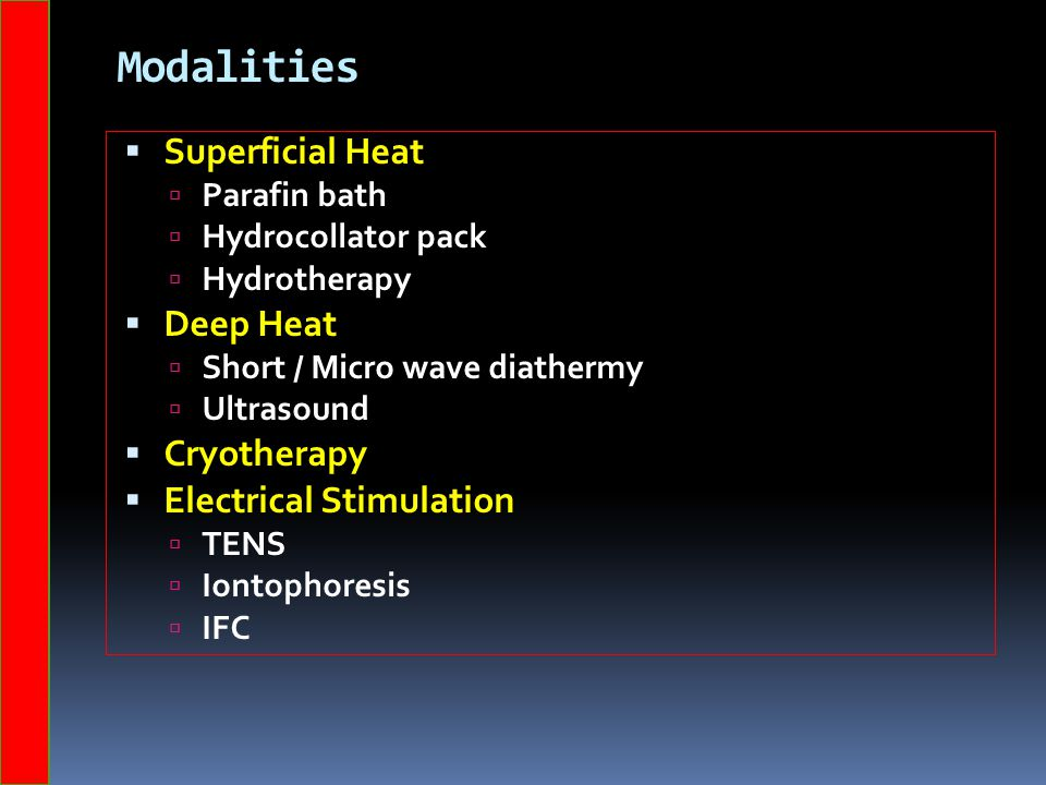 Modalities Superficial Heat Deep Heat Cryotherapy